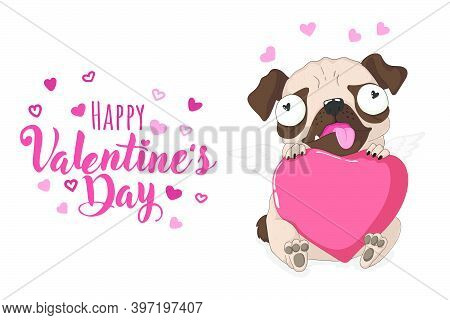 Happy Valentiine\'s Day. Cute Pug Dog In Funny Pink Costume. Vector Illustration In Hand Rdawn Carto