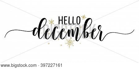Hello December - Inspirational Christmas Beautiful Handwritten Quote, Gift Tag, Lettering Message. H