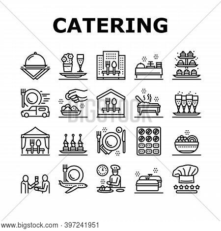 Catering Food Service Collection Icons Set Vector. Catering In Hotel And Restaurant, Nutrition Cooki