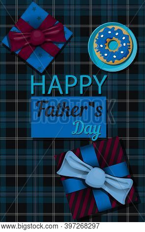 Top View Of A Background With Gifts. The Inscription Is The Happy Father S Day. Greeting Card For De