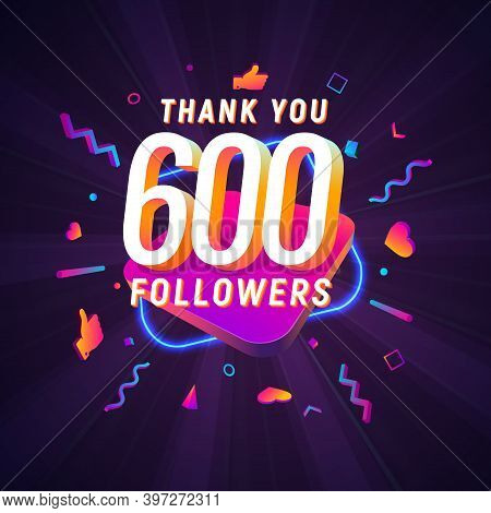600 Followers Celebration In Social Media Vector Web Banner On Dark Background. Six Hundred Follows