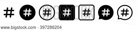 Hashtag Key Vector Icon Set. Social App Hashtag Web Symbols Or Buttons Isolated On White Background.