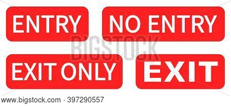 Entry And Exit From Premises. No Entry, Exit Only Red Sign. Forbidding Signs Entry And Exit. Vector