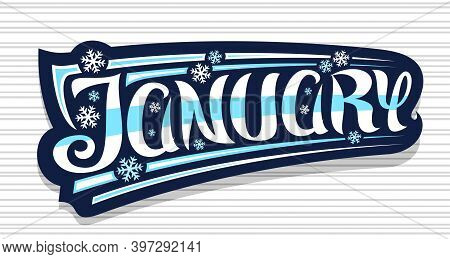 Vector Banner For January, Dark Badge With Unique Curly Calligraphic Font, Decorative Art Stripes An