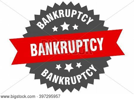 Bankruptcy Sign. Bankruptcy Red-black Circular Band Label