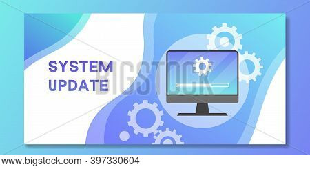 System Software Update And Upgrade Banner. Loading New Software Process On Computer Screen, Vector I