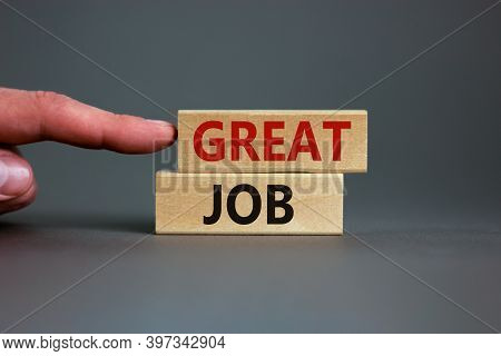 Great Job. Wooden Blocks With Words 'great Job' On Beautiful Grey Background. Male Hand. Business An
