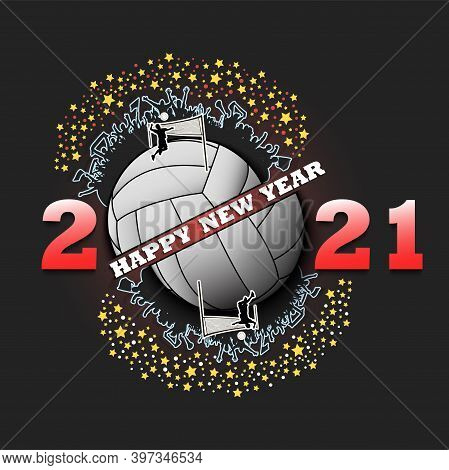 Happy New Year 2021 And Volleyball Ball With Volleyball Players And Fans. Creative Design Pattern Fo