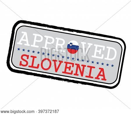Vector Stamp Of Approved Logo With Slovenia Flag In The Shape Of O And Text Slovenia. Grunge Rubber