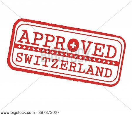 Vector Stamp Of Approved Logo With Swiss Flag In The Shape Of O And Text Switzerland. Grunge Rubber