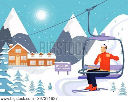 Ski Resort Concept With Wooden House, Ski Lift And Snowy Mountains. Happy Man Rise To The Ski Lift E