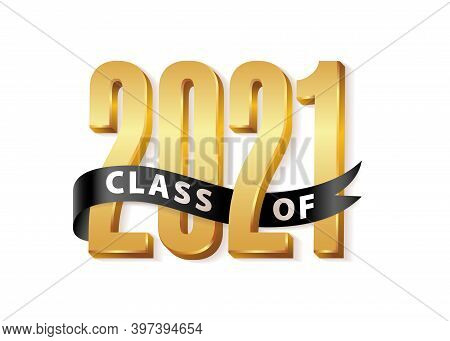 Class Of 2021 Graduate Gold Lettering Graduation 3d Logo With Black Ribbon. Template For Graduation