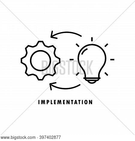 Implementation Line Icon. Vector On Isolated White Background. Eps 10