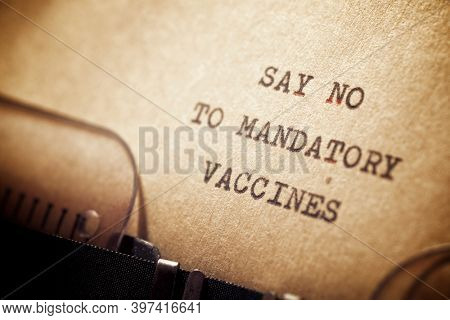 Say no to mandatory vaccines phrase written with a typewriter.