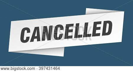 Cancelled Banner Template. Cancelled Ribbon Label Sign