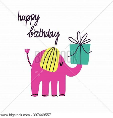 Happy Birthday. Postcard In Primitive Minimalist Style, Cute Elephant With Festive Presents And Gift