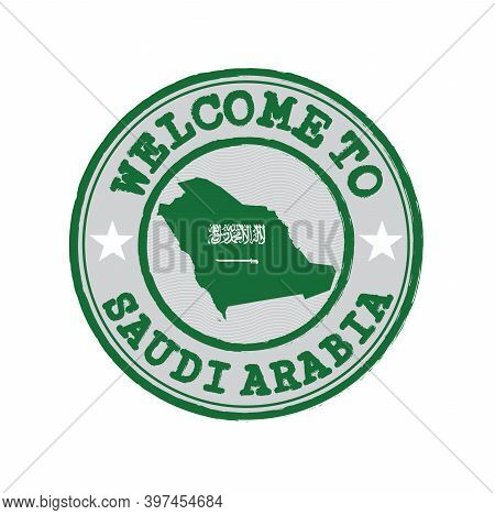 Vector Stamp Of Welcome To Saudi Arabia With Map Outline Of The Nation In Center. Grunge Rubber Text