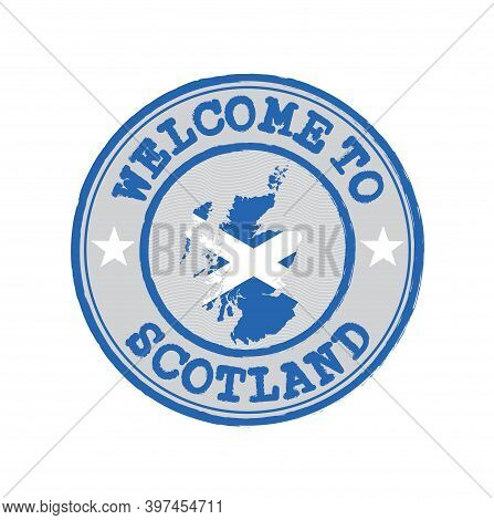Vector Stamp Of Welcome To Scotland With Map Outline Of The Nation In Center. Grunge Rubber Texture