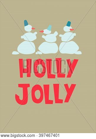 Christmas Greeting Card Design Template. Hand Drawn Funny Snowmen, Holly Jolly Hand Lettering On Cra