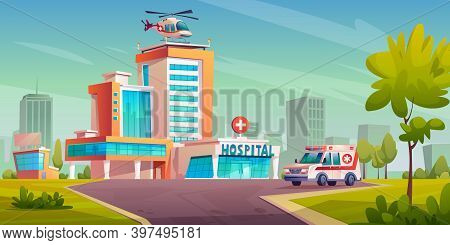 Hospital Building With Ambulance Van, Helicopter On Roof, Cityscape With Trees And Skyscrapers. Vect