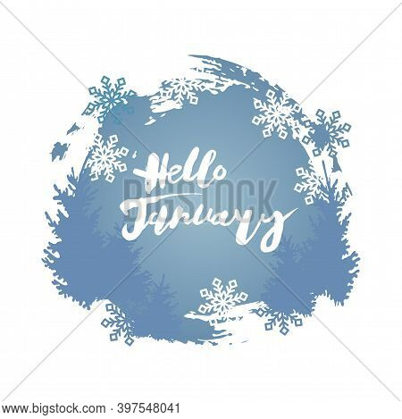 Hello January Banner With Snowflakes, Fir-trees. Place For Text. Great For Print, T-shirt Design, Po