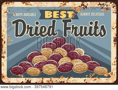 Dried Fruits Rusty Metal Plate, Vector Black And White Raisins Or Candied Berries Vintage Rust Tin S