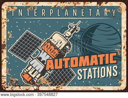 Space Station Vector Rusty Metal Plate, Interplanetary Orbital Satellite Or Automatic Station Orbiti