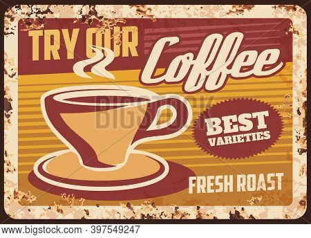 Steaming Coffee Cup Vector Rusty Metal Plate. Coffee House Retro Promo Poster, Mug With Saucer Steam
