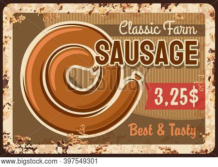 Sausage Spiral Rusty Metal Plate, Vector Vintage Rust Tin Sign. Grilled Or Raw Classic Farm Sausage