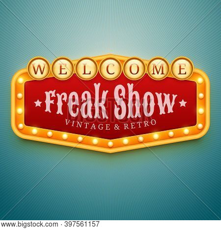 Freak Show Light Sign. Wall Signage With Marquee Lights. Circus, Show, Theater, Cinema Decor. Retro