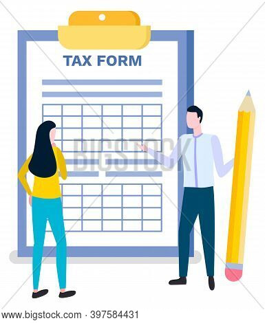 Tax Form Completing, Man With Pencil In Hands And Woman Thinking How To Fill In Empty Blank. Vector