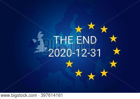 Brexit Is The Withdrawal Of The United Kingdom Uk From The European Union Eu. Transition Period End