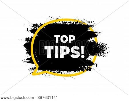 Top Tips Symbol. Paint Brush Stroke In Speech Bubble Frame. Education Faq Sign. Best Help Assistance