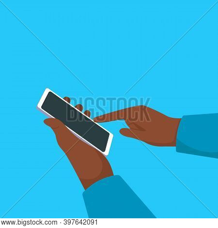 Human Hands Close-up Using A Smartphone. A Dark-skinned Person Types A Message, Communicates In Soci