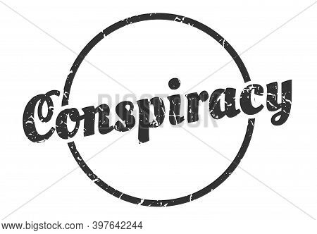 Conspiracy Sign. Conspiracy Round Vintage Grunge Stamp. Conspiracy