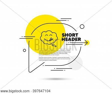 Yummy Smile Line Icon. Speech Bubble Vector Concept. Emoticon With Tongue Sign. Comic Speech Bubble