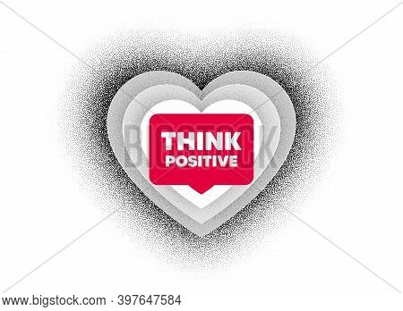 Think Positive Motivation Quote. Love Heart Dotwork Background. Motivational Slogan. Inspiration Mes