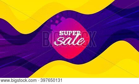 Super Sale Banner. Fluid Liquid Background With Offer Message. Discount Sticker Shape. Coupon Bubble