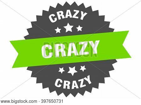 Crazy Sign. Crazy Circular Band Label. Round Crazy Sticker