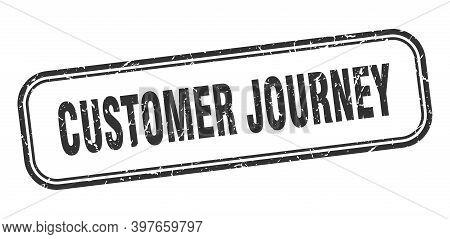 Customer Journey Stamp. Customer Journey Square Grunge Black Sign. Customer Journey Tag