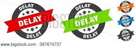 Delay Stamp. Delay Round Ribbon Sticker. Tag