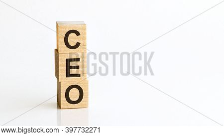 Ceo - Acronym From Wooden Blocks With Letters, Chief Executive Officer. White Background.