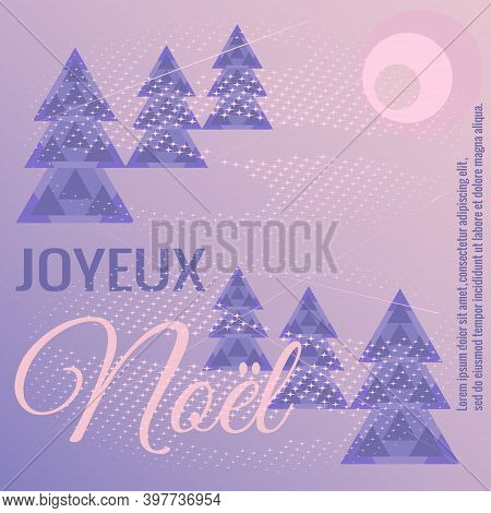 Winter Forest Landscape, Moon, Blizzard. Joyeux Noel, Merry Christmas In French. Vector Illustration