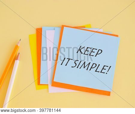 Word Writing Text Keep It Simple. Business Concept For Ask Something Easy Understand Not Go Into Too