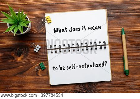 Popular Question In Psychology - What Does It Mean To Be Self-actualized.