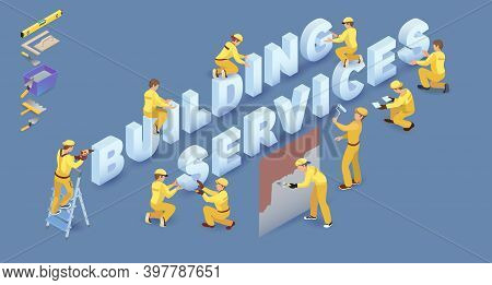 Team Of Builders, People And Words Building Services. Vector 3d