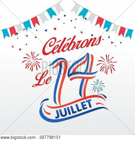 Bastile Day Celebration Logotype Formed By Blue, White, Red Ribbon. Le 14 Juillet French Translation