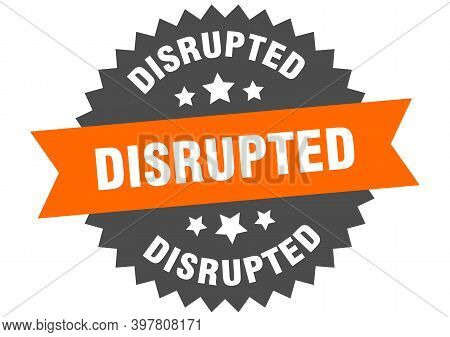 Disrupted Round Isolated Ribbon Label. Disrupted Sign