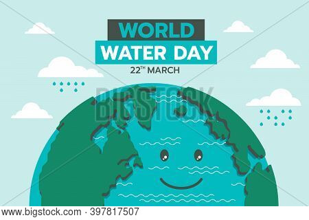 World Water Day Banner Cute Globle With Water Smile And Raining Vector Design