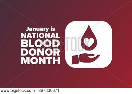 January Is National Blood Donor Month. Holiday Concept. Template For Background, Banner, Card, Poste